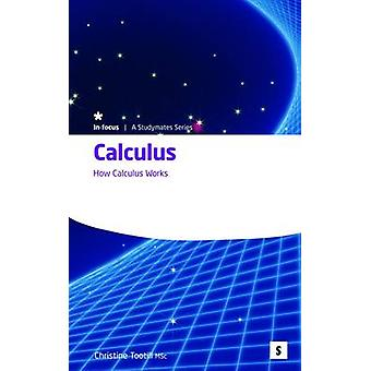 Calculus - How Calculus Works by Christine Tootill - 9781842850794 Book