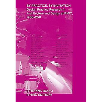 By Practice - by Invitation - Design Practice Research in Architecture