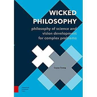 Wicked Philosophy - Philosophy of Science and Vision Development for C