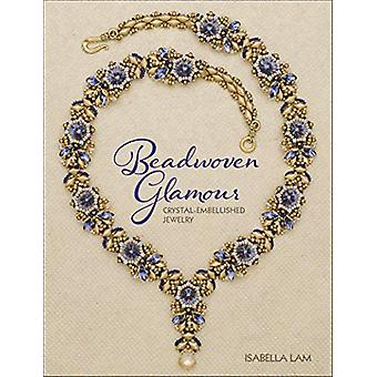 Beadwoven Glamour - Crystal-embellished jewelry by Isabella Lam - 9781
