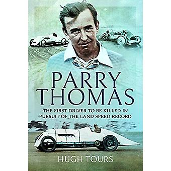 Parry Thomas - The First Driver to be Killed in Pursuit of the Land Sp