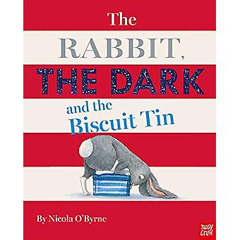 The Rabbit - the Dark and the Biscuit Tin de Nicola O-apos;Byrne - 9781788