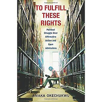 For å oppfylle disse rettighetene - Politisk kamp over bekreftende handling en