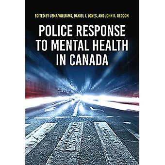 Police Response to Mental Health in Canada by Uzma Williams - 9781773