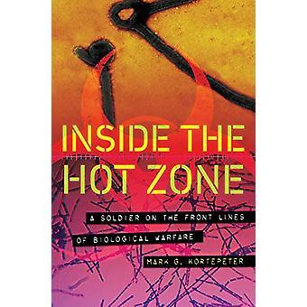 Dentro da Zona Quente - Um Soldado na Linha de Frente da Guerra Biológica