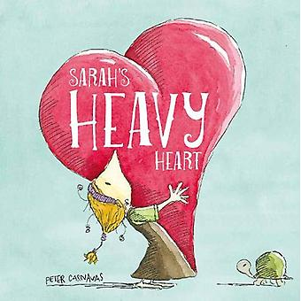 Sarah's Heavy Heart by Peter Carnavas - 9781912858460 Book