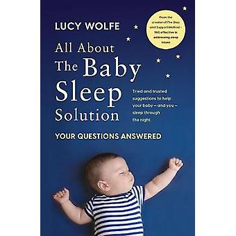 All About the Baby Sleep Solution - Your Questions Answered by Lucy Wo