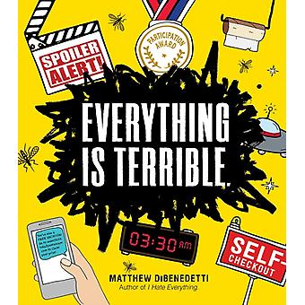 Everything Is Terrible. by DiBenedetti & Matthew