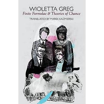 Finite Formulae and Theories of Chance by Wioletta Greg - 97819083769
