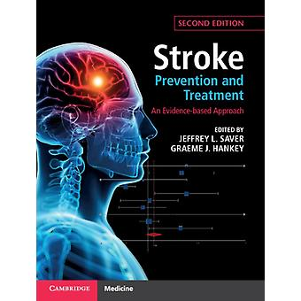 Stroke Prevention and Treatment by Edited by Graeme J Hankey Edited by Jeffrey L Saver