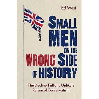 Kleine Männer auf der falschen Seite der Geschichte