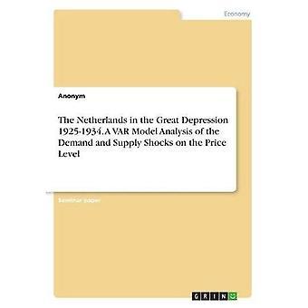 Nederland i den store depresjonen 1925-1934. En Var-modellanalyse av etterspørsels- og forsyningssjokkene på prisnivå