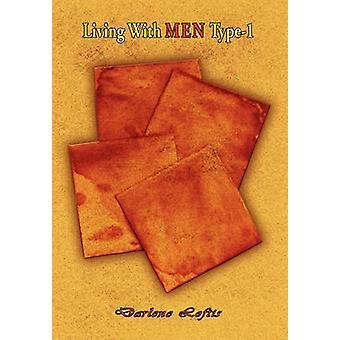 Living with Men Type-1 by Darlene Loftis - 9781453545447 Book