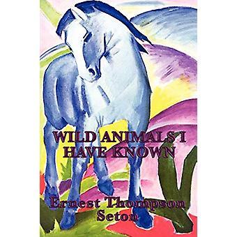 Wild Animals I Have Known by Ernest Thompson Seton - 9781604596236 Bo