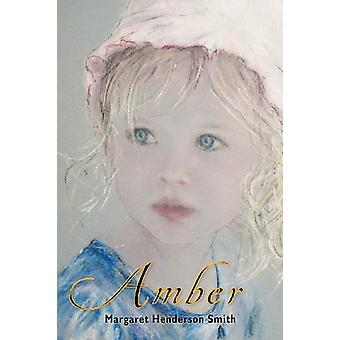 Amber by Margaret Henderson Smith - 9781845495251 Book