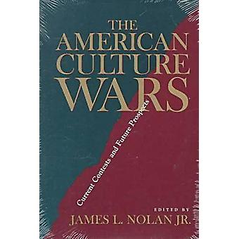 The American Culture Wars by Edited by James L Nolan