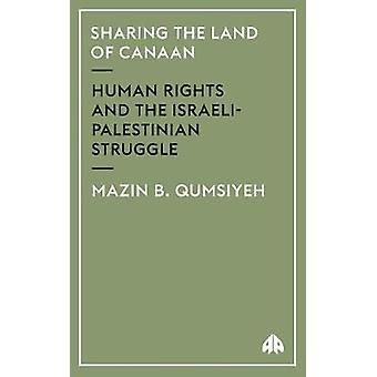 Sharing the Land of Canaan Human Rights and the IsraeliPalestinian Struggle