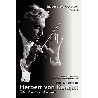 Herbert Von Karajan: The Maestro as Superstar