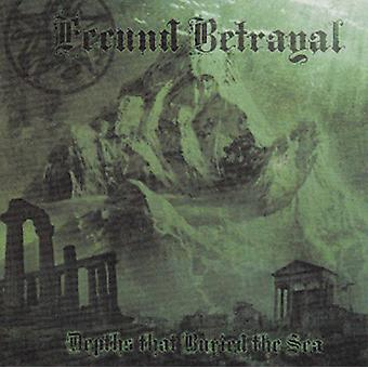 Fecund Betrayal - Depths That Buried the Sea [CD] USA import