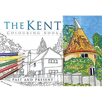 The Kent Colouring Book - Past & Present by The History Press - 978075