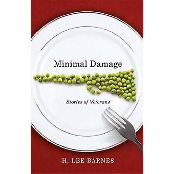 Des dégâts minimes - histoires d'anciens combattants par H Lee Barnes - 9780874179118 B