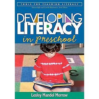 Developing Literacy in Preschool by Lesley Mandel Morrow - 9781593854