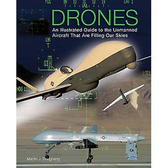 Drones - An Illustrated Guide to the Unmanned Aircraft That are Fillin