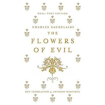 The Flowers of Evil by Charles Baudelaire - Anthony Mortimer - 978184