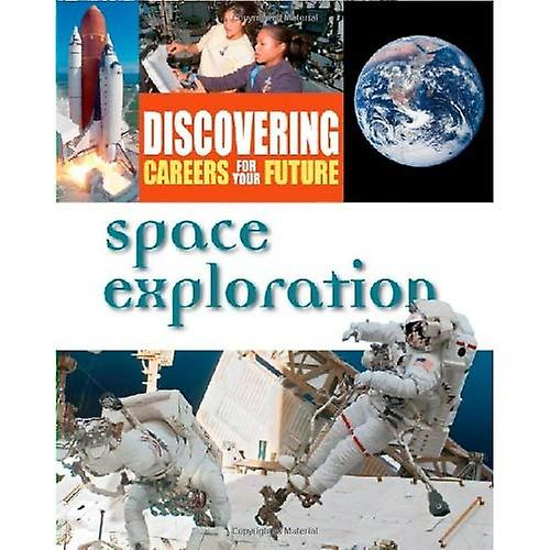 Space Exploration (Discovering Careers for Your Future)