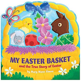 My Easter Basket: The True Story of Easter