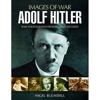 Adolf Hitler: Immagini della guerra
