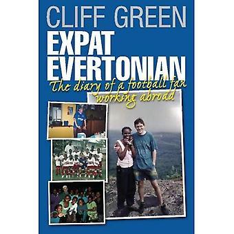 Expat Evertonian: The dagbok av en fotbollsälskare som arbetar utomlands