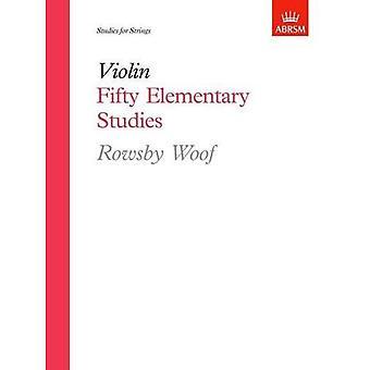 Violine: Fünfzig elementare Studien
