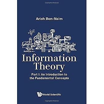 Théorie de l'information - partie i: une Introduction aux Concepts fondamentaux