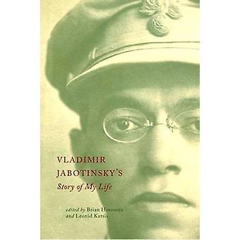 Vladimir Jabotinskys verhaal van mijn leven door Horowitz & Brian