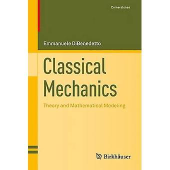 Klassisk mekanik teori og matematisk modellering af DiBenedetto & Emmanuele
