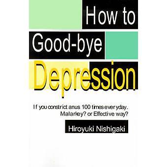 Como Adeus depressão se você Constrictanus 100 vezes todos os dias. Maneira eficaz de Malarkeyor por Nishigaki & Hiroyuki