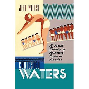 Contested Waters by Wiltse & Jeffory