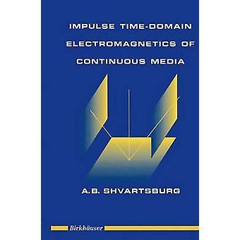 Impuls TimeDomain Electromagnetics kontinuierliche Medien durch Shvartsburg & A.