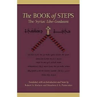 The Book of Steps The Syriac Liber Graduum by Kitchen & Robert A.