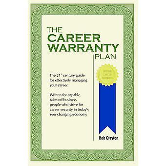 The Career Warranty Plan by Clayton & Bob
