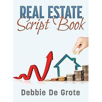 Debbie de Grotes Real Estate Script Book by De Grote & Debbie