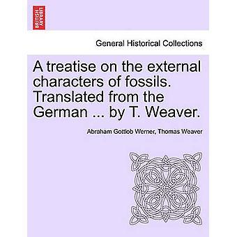 化石の外部の文字に関する論文。ドイツ語から翻訳...T ウィーバーによって。ヴェルナー・アブラハムゴットロープ・