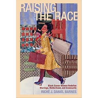 Raising the Race by Riche J. Daniel Barnes