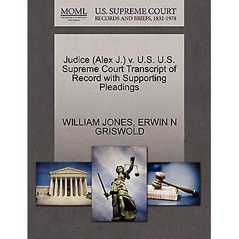 Judice Alex J. v. US US Supreme Court Transcript of Record mit Unterstützung von Schriftsätzen von JONES & WILLIAM