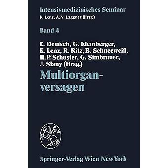 Multiorganversagen 10. Wiener Intensivmedizinische Tage 21. 22. Februar 1992 by Deutsch & Erwin