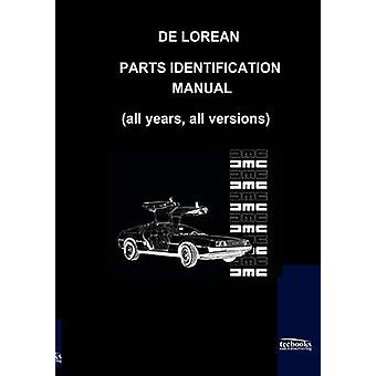 De Lorean dele identifikation Manual af Motor Co & De Lorean