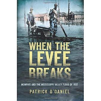 Quando as rupturas de Levee: Memphis e a inundação do vale de Mississippi de 1927
