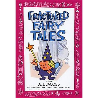 Fractured Fairy Tales by A. J. Jacobs - 9780553373738 Book