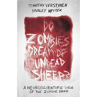 Do Zombies Dream of Undead Sheep? - A Neuroscientific View of the Zomb